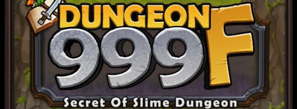 DUNGEON 999F レビュー 最下層はなんと999F! 秀逸なタップアクションRPGで面白い!